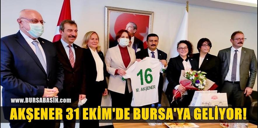 İYİ Parti Genel Başkanı Akşener 31 Ekimde Bursa'da