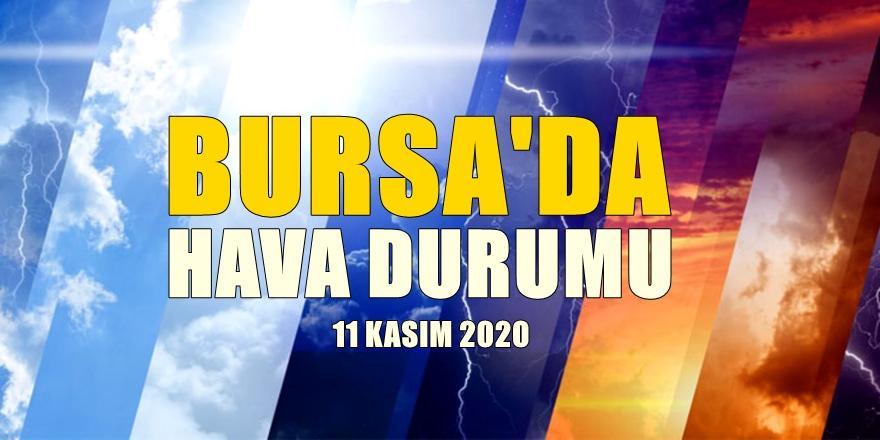 Bursa'da hava nasıl olacak? 11 Kasım 2020 Bursa'da hava durumu!
