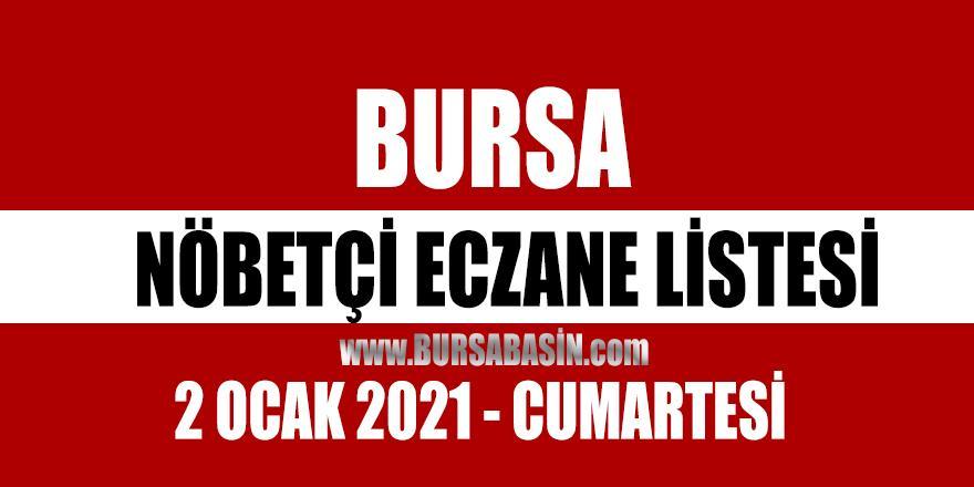 2 Ocak CumartesiBursa Nöbetçi Eczaneleri - 2021