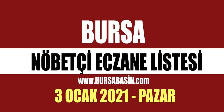 3 Ocak Bursa Nöbetçi Eczaneleri - 2021