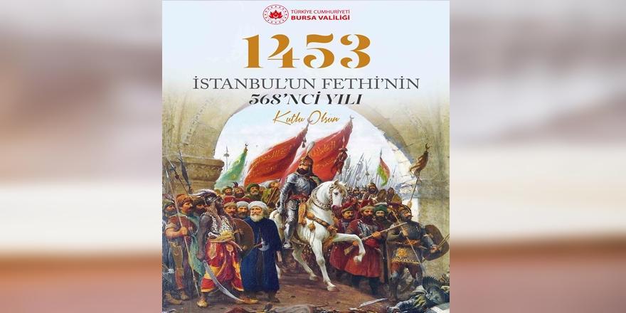 Bursa Valisi Canbolat İstanbul'un Fethi'nin 568. Yıl Dönümü Nedeniyle Mesaj Paylaştı