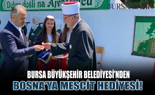 Bursa Büyükşehir Belediyesi Bosna'ya Mescit Yaptı!