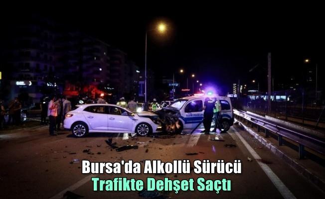 Bursa'da Alkollü Sürücü Dehşet Saçtı: 4 Yaralı