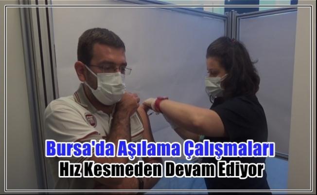 Bursa'da Aşılama Çalışmaları Hız Kesmeden Devam Ediyor