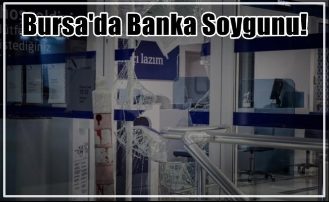 Bursa'da Banka Soygunu!