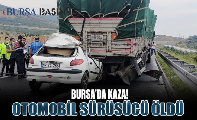 Bursa'da Kaza! TIR'a Arkadan Çarpan Otomobil Sürücüsü Öldü