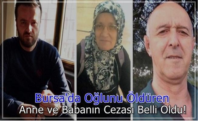 Bursa'da Oğlunu Öldüren Anne ve Babanın Cezası Belli Oldu!