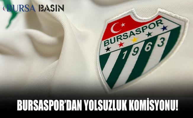 Bursaspor'da Yolsuzluk Komisyonunun Oluşturulduğu Açıklandı