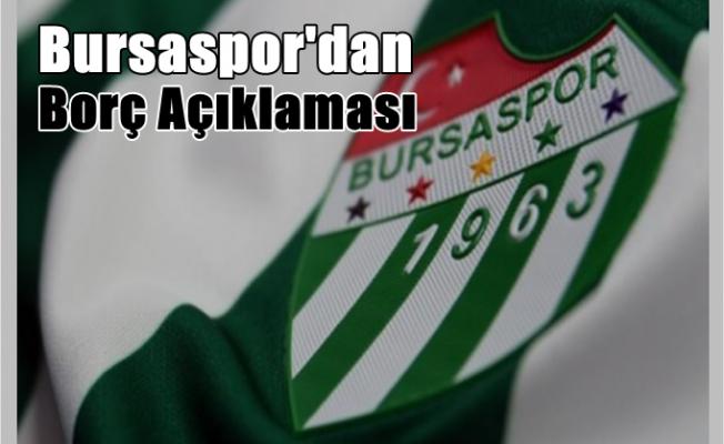 Bursaspor Kulübünden Borç Açıklaması!