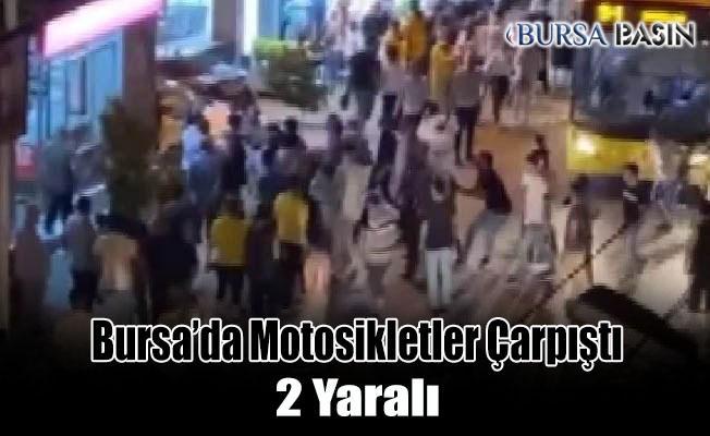 Bursa'da 2 Motosiklet Çarpıştı Olay Yeri Savaş Alanına Döndü