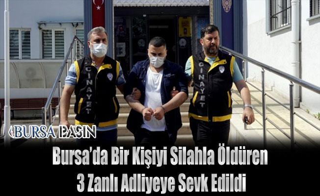 Bursa'da Bir Kişiyi Silahla Öldüren 3 Şüpheli Yakalandı