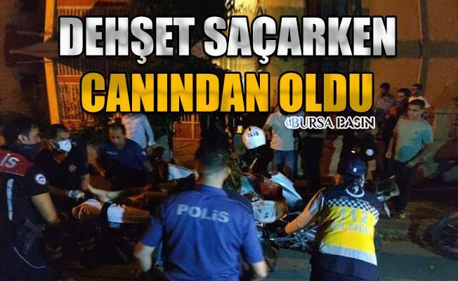 Bursa'da Etrafa Ateş Açan Adam Kendini Vurdu