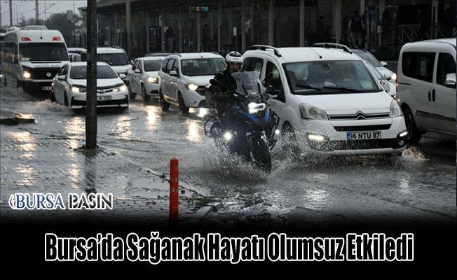 Bursa'da Sağanak Yağmur Hayatı Olumsuz Etkiledi