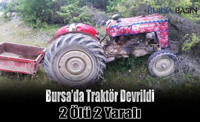 Bursa'da Traktör Devrildi: 2 Kişi Hayatını Kaybetti