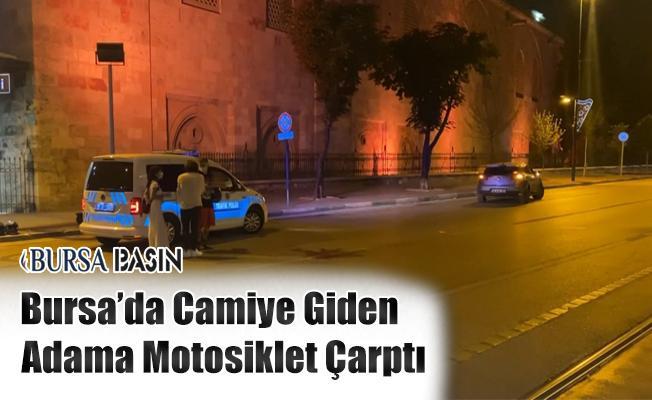Bursa'da Ulu Cami'de Namaza Giden Adama Motosiklet Çarptı