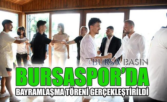 Bursaspor Bayramlaşma Programı Gerçekleştirdi!