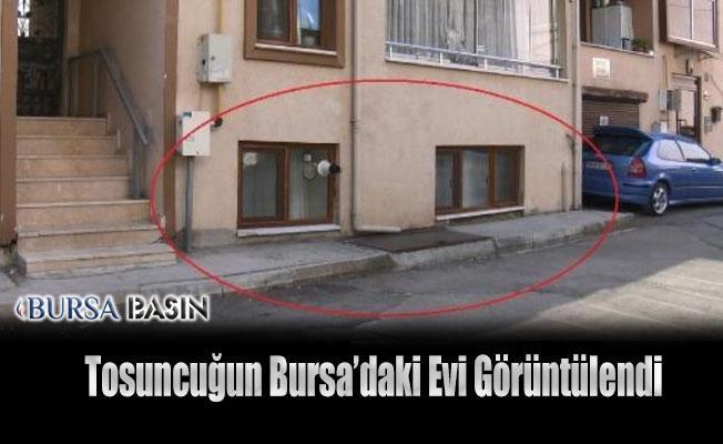 """""""Tosuncuk"""" Lakaplı Mehmet Aydın'ın Bursa'daki Evi"""