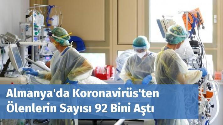 Almanya'da Koronavirüs'ten Ölenlerin Sayısı 92 Bini Aştı