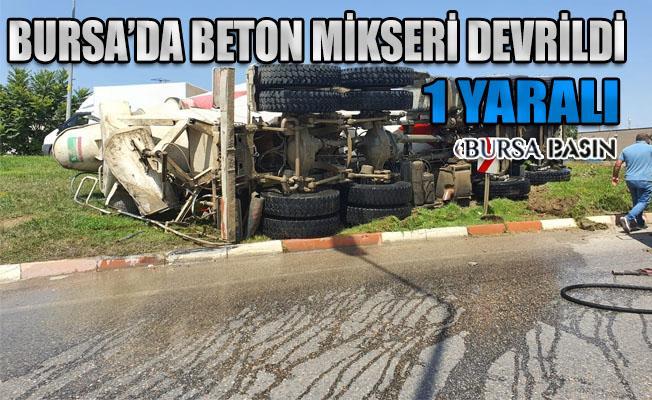 Bursa'da Beton Mikseri Devrildi: 1 Yaralı