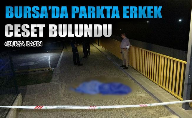 Bursa'da Bir Parkta Erkek Cesedi Bulundu
