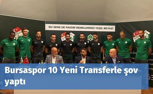 Bursaspor 10 Yeni Transferle şov yaptı