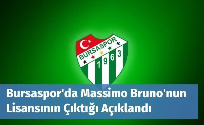 Bursaspor'da Massimo Bruno'nun Lisansının Çıktığı Açıklandı
