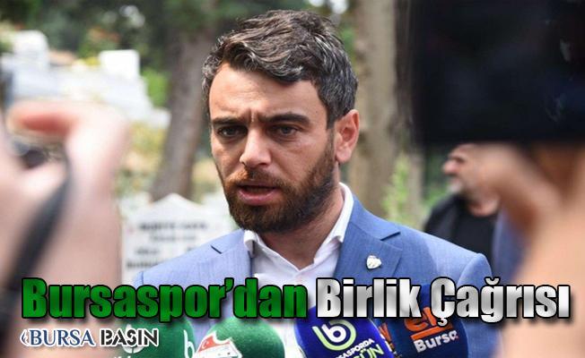 Bursaspor'dan Birlik Çağrısı