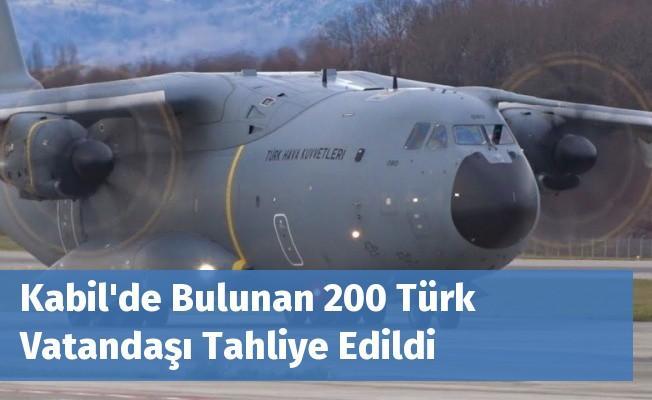 Kabil'de Bulunan 200 Türk Vatandaşı Tahliye Edildi