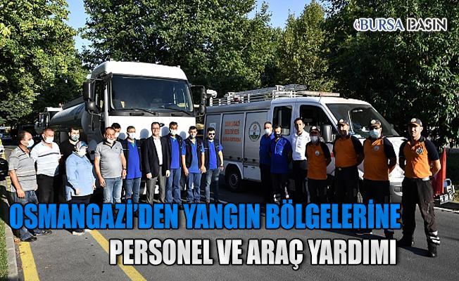 Osmangazi Belediyesi'nden Yangın Bölgelerine Yardım Eli