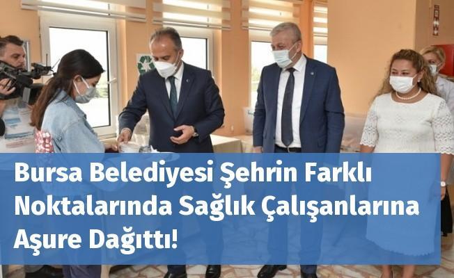 Bursa Belediyesi Şehrin Farklı Noktalarında Sağlık Çalışanlarına Aşure Dağıttı!