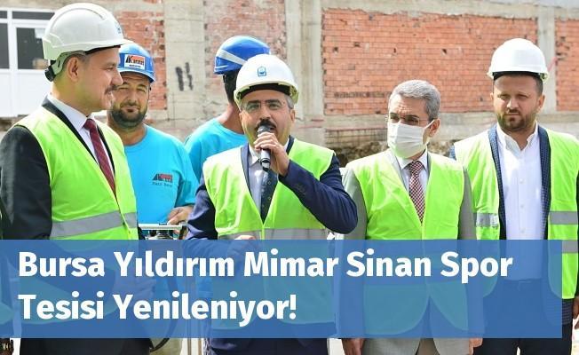 Bursa Yıldırım Mimar Sinan Spor Tesisi Yenileniyor!