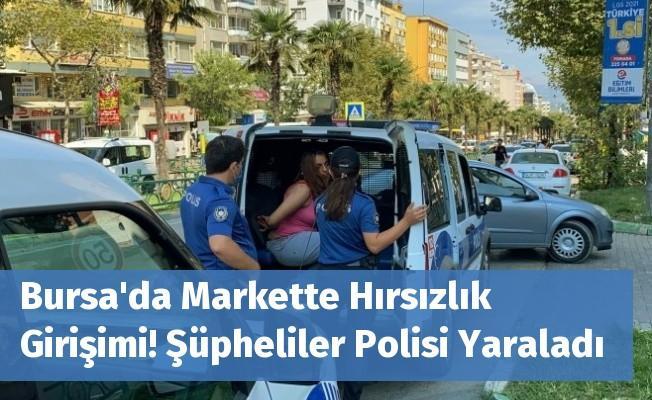 Bursa'da Markette Hırsızlık Girişimi! Şüpheliler Polisi Yaraladı