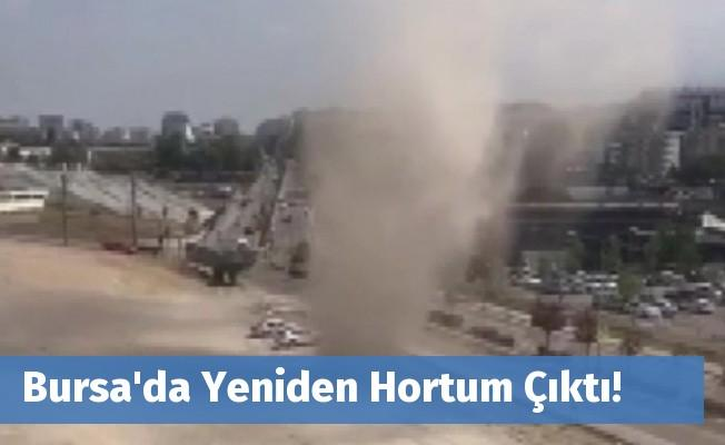 Bursa'da Yeniden Hortum Çıktı!