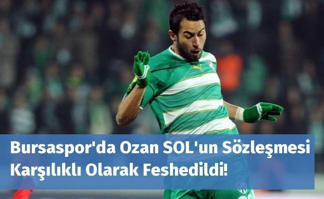 Bursaspor'da Ozan SOL'un Sözleşmesi Karşılıklı Olarak Feshedildi!