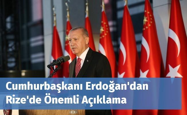 Cumhurbaşkanı Erdoğan'dan Rize'de Önemli Açıklama