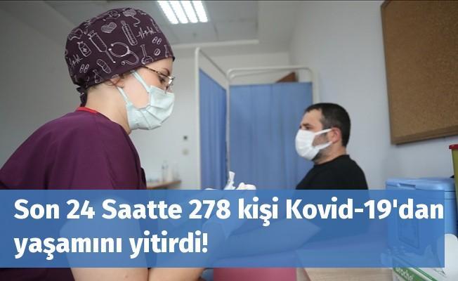 Son 24 Saatte 278 kişi Kovid-19'dan yaşamını yitirdi!