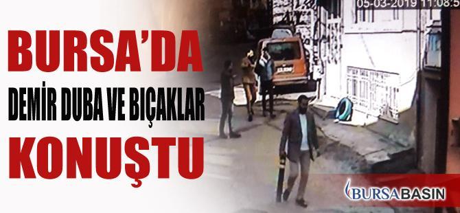 Bursa'da Demir Duba Ve Bıçaklar Konuştu