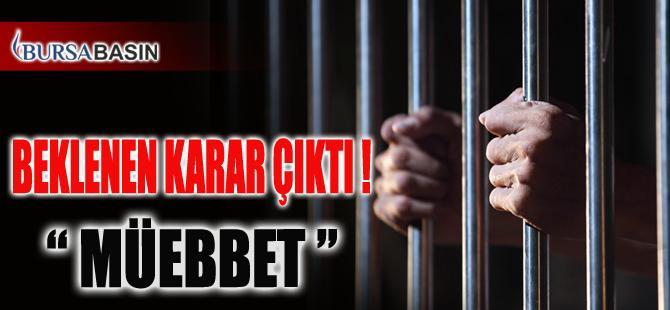 Bursa Cinayetinde Beklenen Karar: Müebbet Hapis