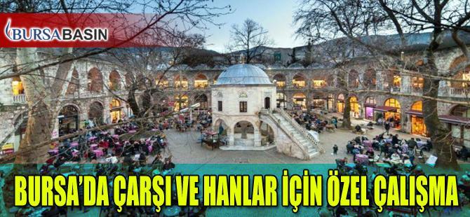 Bursa'da Çarşı ve Hanlar İçin Özel Çalışma