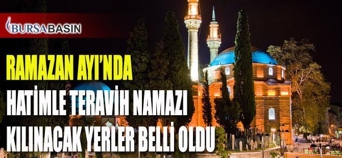 Bursa'da Ramazan Ayı'nda Hatimle Teravih Namazı Kıldıracak Camiler Belli Oldu