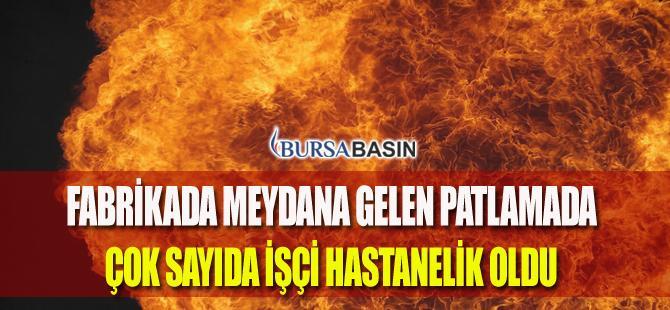 Bursa'da Bir Fabrikada Meydana Gelen Patlamada Çok Sayıda Yaralı Var