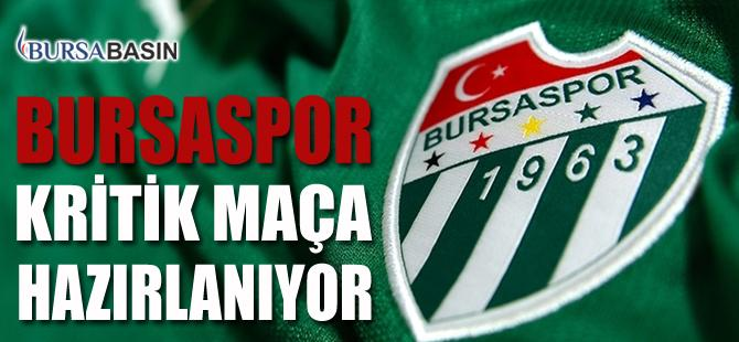 Bursaspor Kader Maçına Odaklanmış Durumda