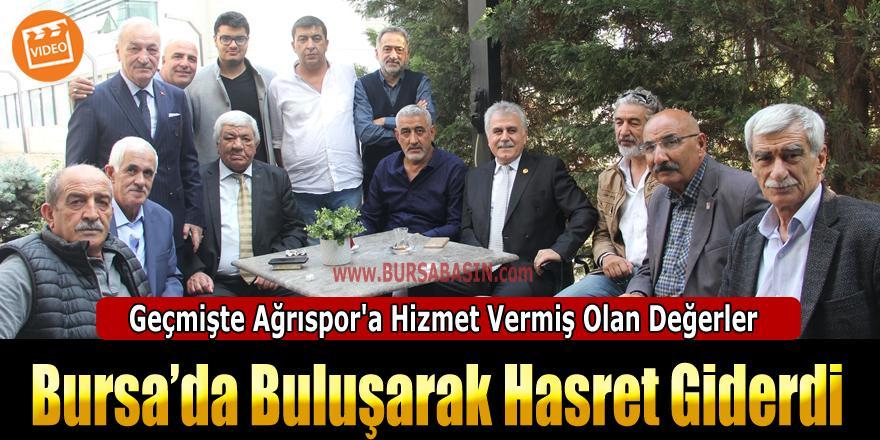 Bursa'da  Geçmişte Ağrıspor'a Hizmet Vermiş Olan Değerler Buluştu
